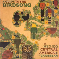 (LP)V.A. / A GUIDE TO THE BIRDSONG OF MEXICO& THE CARIBBEAN <field rec / electronics>