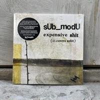 "(7"") sUb_modU / Expensive Shit  <afro / electronics>"