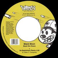 "(7"") BLACK MOON / BUCK EM DOWN (DA BEATMINERZ REMIX)   <HIPHOP / RAP>"