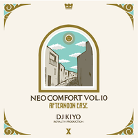 (MIXCD) DJ KIYO / NEO COMFORT 10 - AFTERNOON EASE -