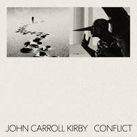 (LP) John Carroll Kirby / Conflict  <ambient / JAZZ>
