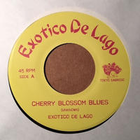 "(7"") EXOTICO DE LAGO / Cherry blossom blues  <rocksteady / jpn>"
