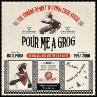 (LP) V.A / POUR ME A GROG: THE FUNANA REVOLT IN 1990S CABO VERDE <world / africa >