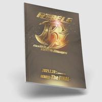 REBELS ~The FINAL~ 大会記念パンフレット