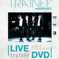 trainee 1st LIVE DVD 【NEXT GENERATION】@梅田クラブクアトロ