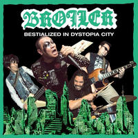 BROILER - BESTIALIZED IN DYSTOPIA CITY(邦題:魔境) [CD]
