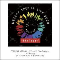 "「DEZERT SPECIAL LIVE 2020 ""The Today""」LIVE Blu-ray (オフィシャルサイト限定いちご盤)"