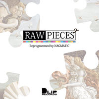 """RAW PIECES2"" Mixed by NAGMATIC"
