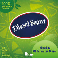 """【DLiP DJ's Project vol.3】""""DIESEL SCENT"""" Mixed by FARMY THE DIESEL"""