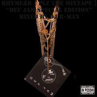 "RHYME&B / ""PLZ MIXTAPE ~DEF JAM SPECIAL EDITION~"" Mixed by DJ R-MAN"