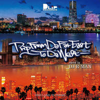 "【DLiP DJ's Projects vol.6】""DJ R-MAN / Trip From Da Far East ~To Da West~"""