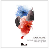 AND MORE / NAGMATIC feat. RHYME&B, SHEEF THE 3RD, El Ay