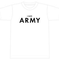 """I HATE ARMY_9"" [281_AntiNuke series]3Colors"