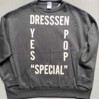"""DSS13 DRES""""SPECIAL""""SSEN  SWEAT  SHIRTS  """"YES.POP.SPECIAL""""  (BLACK COLOR)   生成りロゴ"""