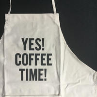 DRESSSEN ADULT APRON  #81 YES! COFFEE TIME!