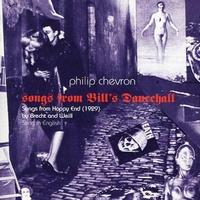 "PHILIP CHEVRON - ""Songs From Bill's Dance Hall"""