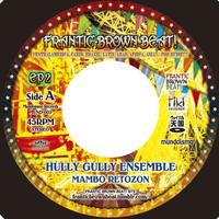 """Hully Gully Ensemble / qimygo feat.ZUMI - """"Mambo Retozon"""" / """"モノクロ"""""""