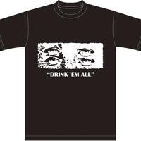 DRINK'EM ALL x MEZLAD PSYZYE [4eyed] T-shirts