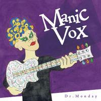 Dr.Monday- Manic Vox