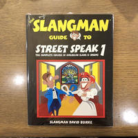 The Slangman Guide to Street Speak 1 the complete course in American slang & Idioms