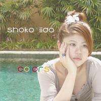 【飯田翔子 ソロ ミニアルバム】Colors