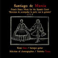 Santiago de Murcia サンティアゴ・デ・ムルシア 佐野健二/バロックギター 湯浅宣子/選曲、監修