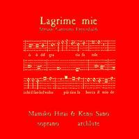 イタリアバロック歌曲集「私の涙 Lagrime mie」 平井満美子/ソプラノ 佐野健二/アーチリュート