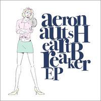 Heart Breaker EP / aeronauts