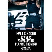 EVLT×BACON 12Weeks Powerlifting Peaking Program