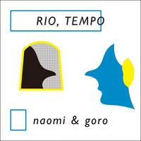 【RSD2016】naomi&goro / RIO,TEMPO