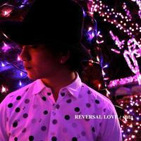 CD【REVERSAL LOVE】