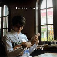鈴木智貴 / Letter from...