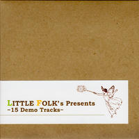 LITTLE FOLK / LITTLE FOLK's Presents ~15 Demo Tracks~