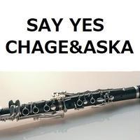 【クラリネット楽譜】SAY YES(CHAGE&ASKA)「101回目のプロポーズ」(クラリネット・ピアノ伴奏)