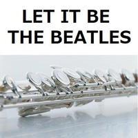 【フルート楽譜】LET IT BE(THE BEATLES)(フルートピアノ伴奏)