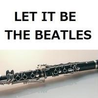 【クラリネット楽譜】LET IT BE(THE BEATLES)(クラリネット・ピアノ伴奏)ビートルズ