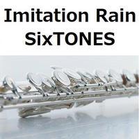 【フルート楽譜】Imitation Rain(SixTONES)(フルートピアノ伴奏)