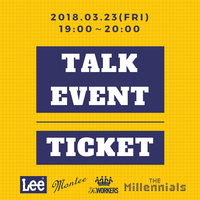 当日券!!!2018.03.24(FRI) TALK EVENT【 TICKET】