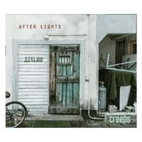 creeps / AFTER LIGHTS  / CD