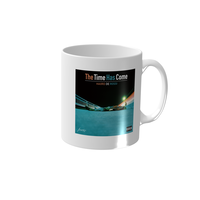 The Time Has Come Official Merchandise Mag Cup