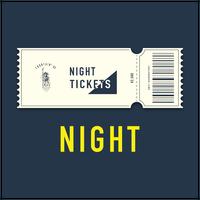 NIGHT ticket