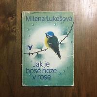 「Jak je bose noze v rose」Milena Lukesova Jitka Walterova