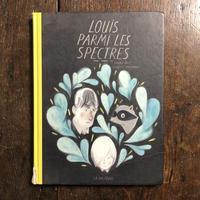 「LOUIS PARMI LES SPECTRES」Fanny Britt Isabelle Arsenault(イザベル・アルスノー)