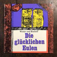 「Die glucklichen Eulen」Klaus Winter Helmut Bischoff