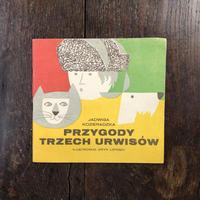 「PRZYGODY TRZECH URWISOW」Jadwiga Kozieradzka Eryk Lipinski