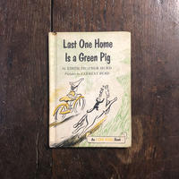 「Last One Home Is a Green Pig」Edith Thacher Hurd Clement Hurd(クレメント・ハード)