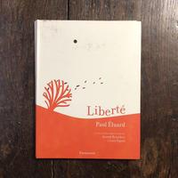 「Liberte」Paule Eluard Anouck Boisrobert(アヌック・ボワロベール) Louis Rigaud(ルイ・リゴー)