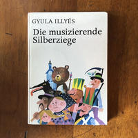 「Die musizierende Silberziege」Gyula Illyes Lajos Kondor