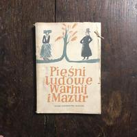 「Piesni ludowe Warmii i Mazur」Marian Sobieski Wladyslaw Duleba