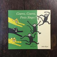 「Courez,Courez,Petits Singes!」Juliet Kepes(ジュリエット・キープス)